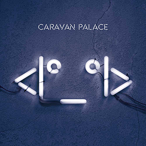 Caravan_Palace_-_Robot_Face_album_cover