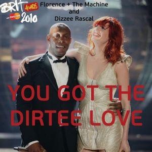 you got the dirtee love