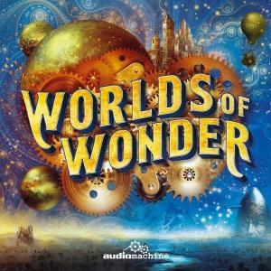 audiomachine worlds of wonder